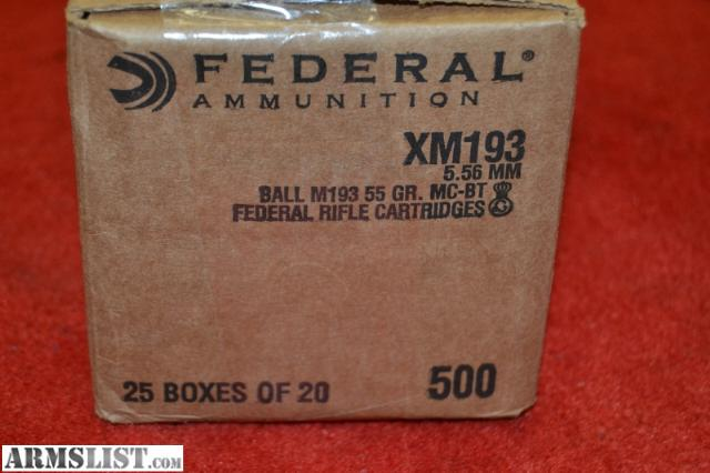5 56Mm Ball M193 http://www.armslist.com/posts/879500/pensacola-florida-ammo-for-sale--federal-ammunition--5-56mm-xm193-ball-m193-55gr-500-rounds