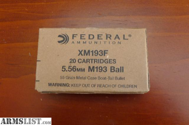 5 56Mm Ball M193 http://www.armslist.com/posts/1031400/cleveland-ohio-ammo-for-sale--federal-xm193-f-5-56mm-m193-